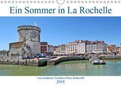 Ein Sommer in La Rochelle vom Frankfurter Taxifahrer Petrus Bodenstaff (Wandkalender 2019 DIN A4 quer) von Bodenstaff,  Petrus