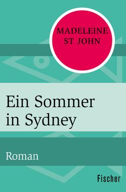 Ein Sommer in Sydney von Lohmeyer,  Till R., Rost,  Christel, St John,  Madeleine