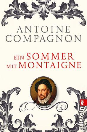 Ein Sommer mit Montaigne von Compagnon,  Antoine, Künzli,  Lis