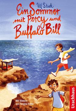 Ein Sommer mit Percy und Buffalo Bill von Kehn,  Regina, Kicherer,  Birgitta, Stark,  Ulf
