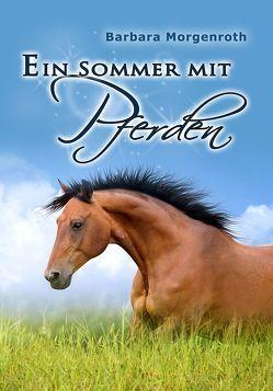Ein Sommer mit Pferden von Morgenroth,  Barbara