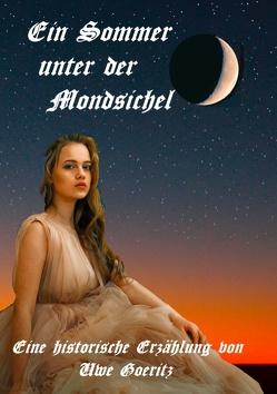Ein Sommer unter der Mondsichel von Goeritz,  Uwe