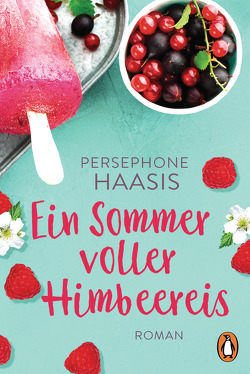 Ein Sommer voller Himbeereis von Haasis,  Persephone