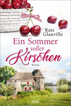 Ein Sommer voller Kirschen von Bauche-Eppers,  Eva, Glanville,  Kate