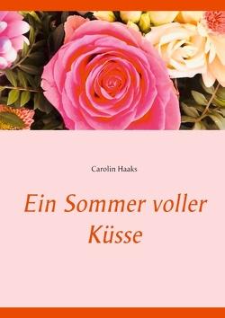 Ein Sommer voller Küsse von Haaks,  Carolin