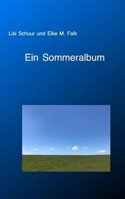 Ein Sommeralbum von Falk,  Eike M., Schuur,  Lisi