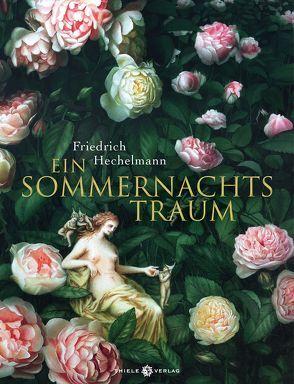 Ein Sommernachtstraum von Hechelmann,  Friedrich