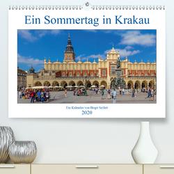 Ein Sommertag in Krakau (Premium, hochwertiger DIN A2 Wandkalender 2020, Kunstdruck in Hochglanz) von Seifert,  Birgit