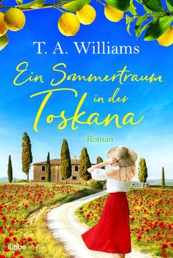 Ein Sommertraum in der Toskana von Koonen,  Angela, Williams,  T.A.