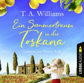 Ein Sommertraum in der Toskana von Koonen,  Angela, Noll,  Verena, Williams,  T.A.