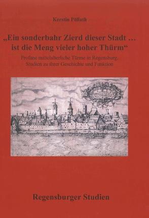 """""""Ein sonderbahr Zierd dieser Stadt … ist die Meng vieler hoher Thürm"""" von Pöllath,  Kerstin"""