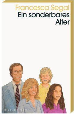 Ein sonderbares Alter von Kroll,  Anna-Nina, Segal,  Francesca