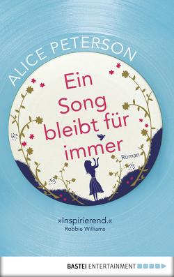 Ein Song bleibt für immer von Peterson,  Alice, Strasser,  Sylvia