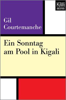 Ein Sonntag am Pool in Kigali von Courtemanche,  Gil, Walther,  Riek