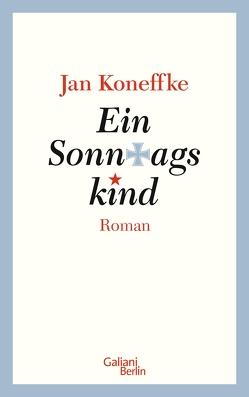 Ein Sonntagskind von Koneffke,  Jan