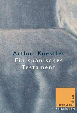 Ein spanisches Testament von Koestler,  Arthur