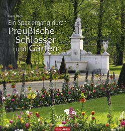 Ein Spaziergang durch Preußische Schlösser und Gärten – Kalender 2019 von Bach,  Hans, Weingarten