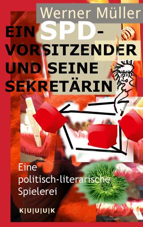 Ein SPD-Vorsitzender und seine Sekretärin von Mueller,  Werner
