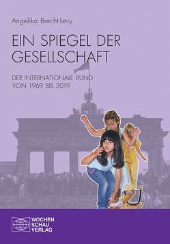 Ein Spiegel der Gesellschaft von Brecht-Levy,  Angelika