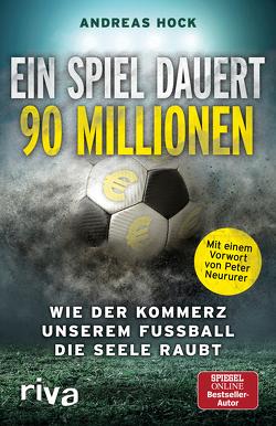 Ein Spiel dauert 90 Millionen von Hock,  Andreas