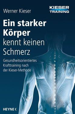 Ein starker Körper kennt keinen Schmerz von Kieser,  Werner