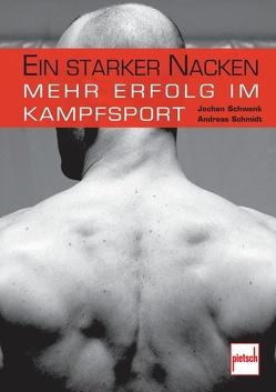 Ein starker Nacken von Schmidt,  Andreas, Schwenk,  Jochen