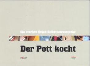 Ein starkes Stück Selbstbewusstsein: Der Pott kocht von Schuller,  Manfred, Willamowski,  Gerd