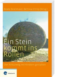 Ein Stein kommt ins Rollen von Brielmaier,  Beate, Eltrop,  Bettina, Kleinhansl,  Martina, Limbeck,  Meinrad, Lorenz,  Gertrud, Moos,  Beatrix, Stroband,  Wilhelm
