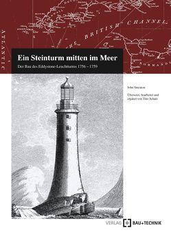 Ein Steinturm mitten im Meer von Schatz,  Tino, Smeaton,  John