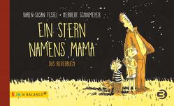 Ein Stern namens Mama von Fessel,  Karen-Susan, Schulmeyer,  Heribert