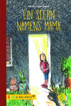 Ein Stern namens Mama von Fessel,  Karen-Susan