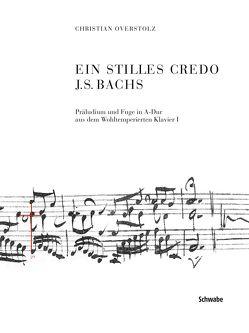 Ein stilles Credo J.S. Bachs von Overstolz,  Christian
