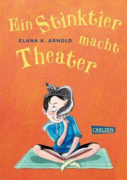 Ein Stinktier macht Theater (Bat und Thor 2) von Arnold,  Elana K., Bohn,  Maja, Hachmeister,  Sylke