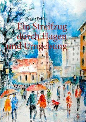 Ein Streifzug durch Hagen und Umgebung von Polzin,  Gisela