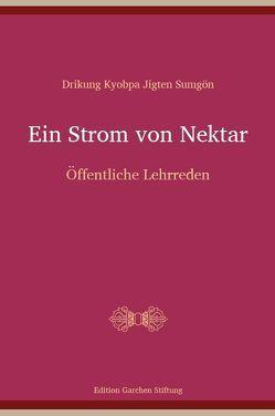 Ein Strom von Nektar von Dragpa,  Dorje, Jungne,  Sherab, Jürgens,  Claudia, Sumgön,  Jigten
