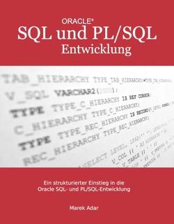 Ein strukturierter Einstieg in die Oracle SQL und PL/SQL-Entwicklung von Adar,  Marek