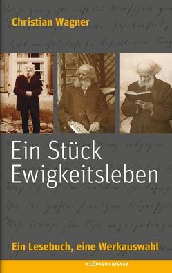 Ein Stück Ewigkeitsleben von Dücker,  Burckhard, Kuhn,  Axel, Wagner,  Christian