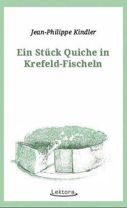 Ein Stück Quiche in Krefeld-Fischeln von Kindler,  Jean-Philippe