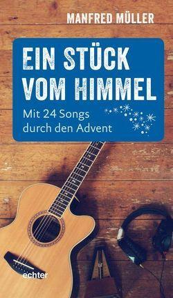 Ein Stück vom Himmel von Müller,  Manfred
