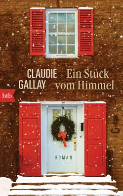 Ein Stück vom Himmel von Gallay,  Claudie, Killisch-Horn,  Michael von
