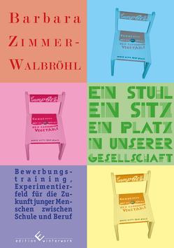 Ein Stuhl, ein Sitz, ein Platz in unserer Gesellschaft von Zimmer-Walbröhl,  Barbara