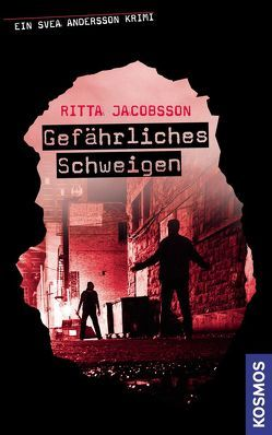 Ein Svea Andersson Krimi, 2, Gefährliches Schweigen von Jacobsson,  Ritta