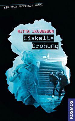 Ein Svea Andersson Krimi, 3, Eiskalte Drohung von Jacobsson,  Ritta