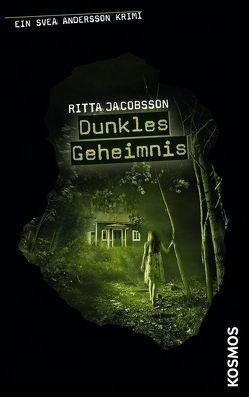 Ein Svea Andersson Krimi, 6, Dunkles Geheimnis von Jacobsson,  Ritta