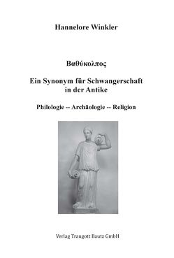 Ein Synonym für Schwangerschaft in der Antike von Winkler,  Hannelore