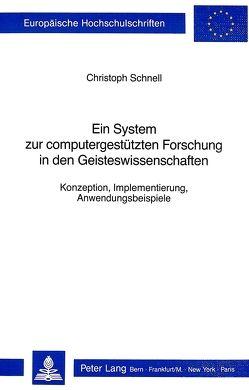 Ein System zur computergestützten Forschung in den Geisteswissenschaften von Schnell,  Christoph