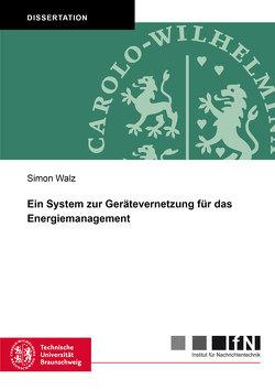 Ein System zur Gerätevernetzung für das Energiemanagement von Walz,  Simon