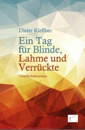 Ein Tag für Blinde, Lahme und Verrückte von Kleffner,  Dieter