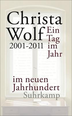 Ein Tag im Jahr im neuen Jahrhundert von Wolf,  Christa