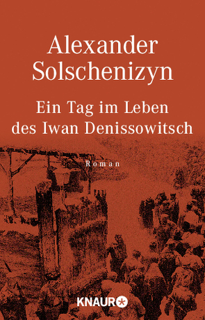 Ein Tag im Leben des Iwan Denissowitsch von Solschenizyn,  Alexander